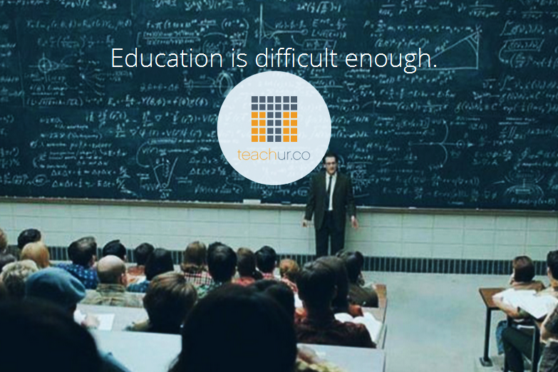 """Education is difficult enough,"" an ad for teachur.co"